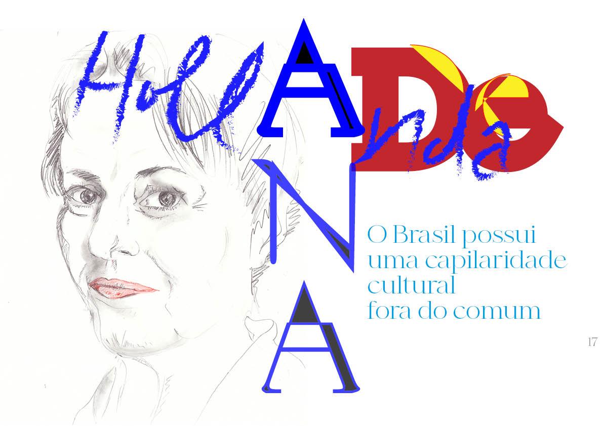 Ana de Hollanda: O Brasil possui uma capilaridade cultural fora do comum